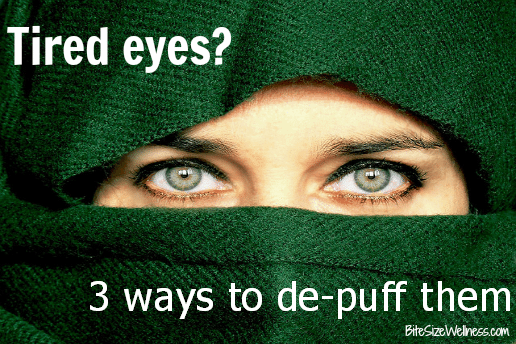 3 Ways to De-Puff Puffy Eyes