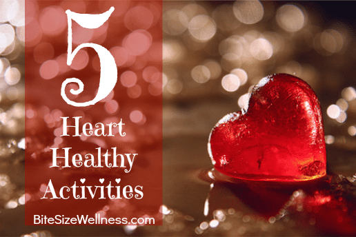 5 Heart Healthy Activities for Heart Health Month
