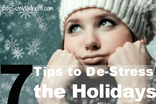 7 Tips to De-Stress the Holidays